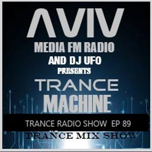 ERSEK LASZLO alias Dj UFO presents AVIV media fm Radio show TRANCE MACHINE EP 89
