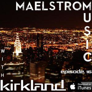 Maelstrom Music Episode 016