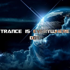 """TRANCE IS EVERYWHERE"" SESSION 001"
