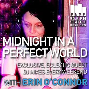 KEXP Presents Midnight In A Perfect World with Erin O'Connor