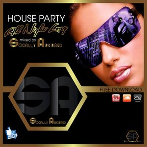 House Party mixed By ( Socially Awkward )
