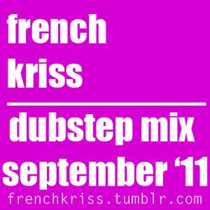 french kriss September 30th Dubstep Mix