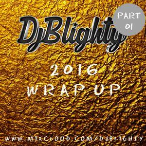 @DJBlighty - #2016WrapUp Part.01 (RnB & Hip Hop)