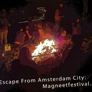 DJChristalclear - Escape From Amsterdam: Magneetfestival - Chill-Out