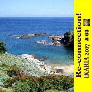 Re-connection! IKARIA 2017 #03