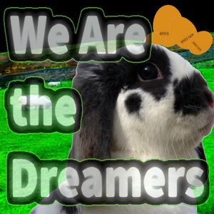We Are The Dreamers - Podcast Ep 12 - Snareaster