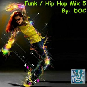 The Music Room's (Funk/HipHop) Dance Mix 5 (By: DOC 09.10.11)