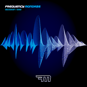 Frequency Mondaze Session 008