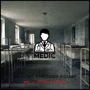 Mr. Medic - Healing Through Sound Vol. 4 (Chillout Edition)