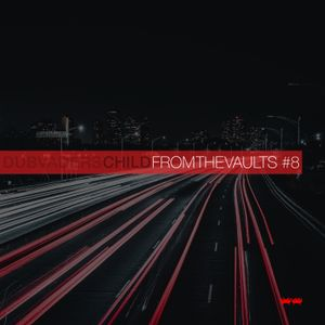 Child (Dubvaders) - From the vaults #8