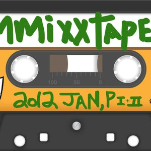 tw's MMiXXTAPES: 2o11 Year in Revue; JAN, PART TWO, side B