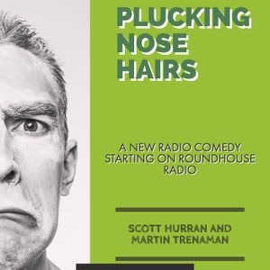 TLW Festival 2017 - Plucking Nose Hairs EP 7 by Scott Hurran
