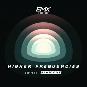 EMX presents: Higher Frequencies ep. 2 [Hosted by Panic City]