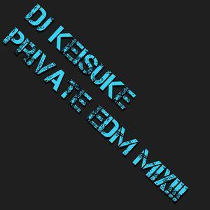 DJ KEISUKE Private EDM Mix !!! [RECOMMEND EDITION]