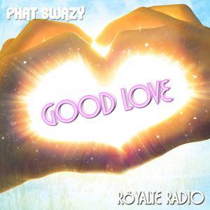 Röyalte Radio: Good Love vol.1