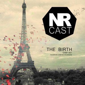 NRCast - Chap 001 - The Birth