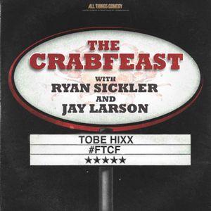 The CrabFeast 239: Tobe Hixx