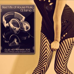 Best Mix of House Music [Club Hits Remixes 2012] - Part I