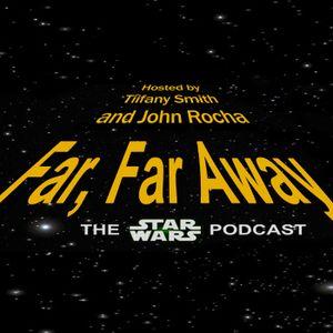 Far, Far Away: Ep. 63: Snoke Gets in Your Eyes!