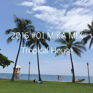2016 #01 MIKA MIX