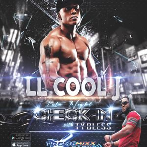 Late Night Check In with Ty Bless with Special Guest LL Cool J 8-18-17
