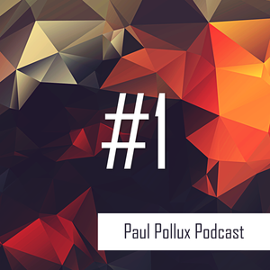 Paul Pollux - Podcast #1 | 27.04.2017