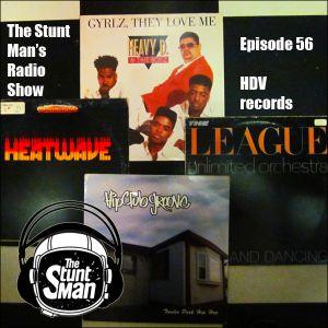Episode 56-HDV records-The Stunt Man's Radio Show
