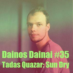 Dainos Dainai #35 Tadas Quazar: Sun Dry