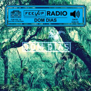 Feel Up Radio Vol.16 - Dom Dias