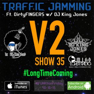 TrafficJAMMING V2 show 35 ft DirtyFingers Guest Mix By DJ King Jones