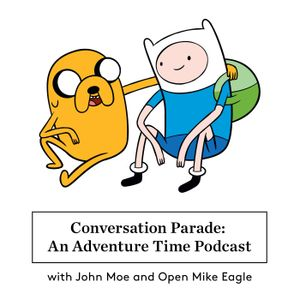 4: Finn the Human, Anxiety, and the Importance of a Lousy Dad