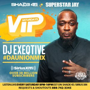 "Dj Exeqtive on SiriusXm Shade45 ""Vip Saturdays"" w/ Dj Superstar Jay"