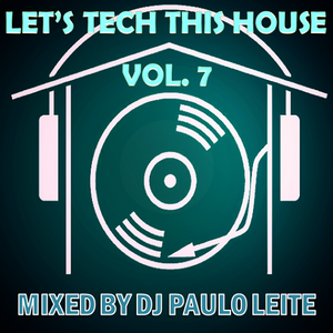 Let's Tech This House Vol. 7