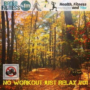 NO WORKOUT JUST RELAX #01 @ FITNESS FM
