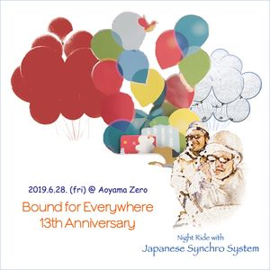 Bound for Everywhere 13th Anniversary Music by Japanese Synchro System 2019.6.28..mp3