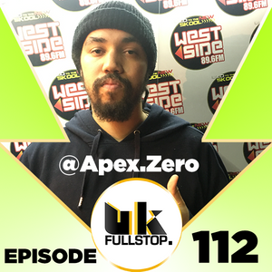 "UK FULLSTOP - #Episode 112 - (Thurs 10PM-Midnight) "" feat. @ApexZero00"