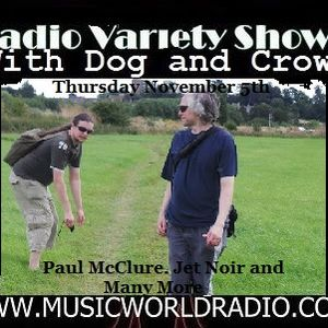 Radio Variety Show with Dog and Crow and fireworks: Paul McClure, Jet Noir and Independent quality