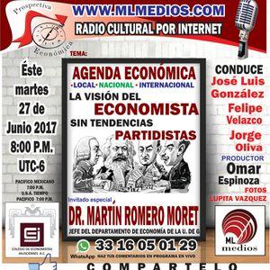 PROSPECTIVA ECONOMICA  27JUN17  ENTREVISTA AL DR. MARTÍN ROMERO