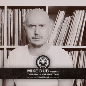 Mike Dub presents: The Radio Slave Selection (Volume One)