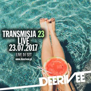 DeeRiVee - Transmisja 23 @ 23.07.2017 @ LIVE DJ SET @ www.deerivee.pl @