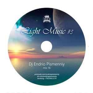 Dj Endrio Pismenniy-Light Music #3(Mix16)