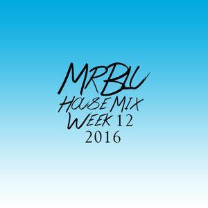 MrBlu House Mix Week 12 2016