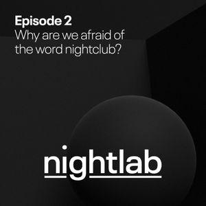 Eventbrite Nightlab: Are We Afraid of the Word Nightclub?