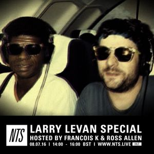 Larry Levan Special: Hosted By Francois K & Ross Allen - 8th July 2016