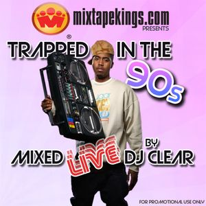 Mixtapekings Presents Trapped In The 90s - DJ Clear Mix