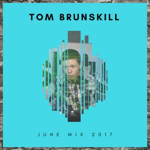 TOM BRUNSKILL HOUSE VIBES JUNE 2017