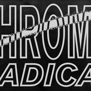 Chrome Radical (04.10.18) w/ Donnie Ka