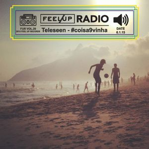 Feel Up Radio Vol.20 - Teleseen - #coisa9vinha