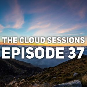 The Cloud Sessions Episode 37