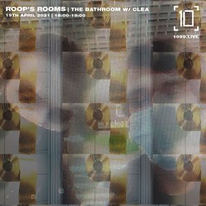 Roops Rooms | The Bathroom w/ Clea - 19th April 2021